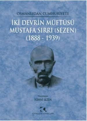 Iki Devrin Müftüsü - Mustafa Sirri (Sezen); 1888 - 1939