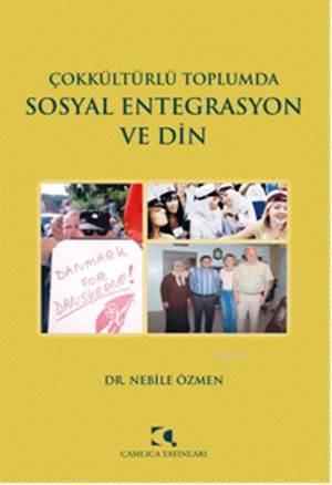 Çokkültürlü Toplumda Sosyal Entegrasyon ve Din