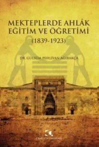 Mekteplerde Ahlak Eğitim Ve Öğretimi (1839-1923)
