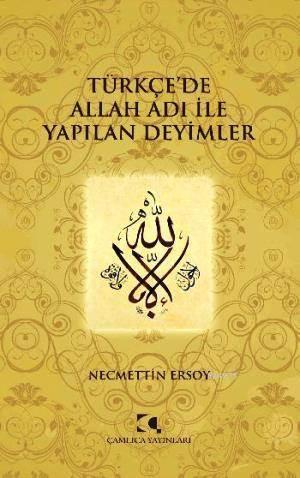 Türkçe'de Allah Adi Ile Yapilan Deyimler