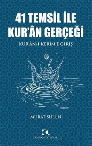 41 Temsil İle Kur'an Gerçeği; Kur'an-I Kerim'e Giriş