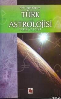 Türk Astrolojisi; 24 Eylül - 21 Aralık - Dördüncü Kitap