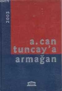 A. Can Tuncay´A Armağan
