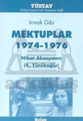 Irmak Gibi Mektuplar 1974-1976