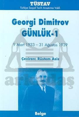 Georgi Dimitrov Günlük 19 Mart 1933 - 31 Ağustos 1939