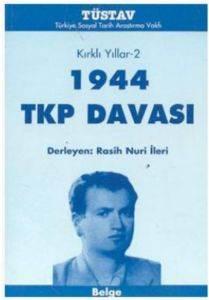 Kırklı Yıllar 2 - 1944 TKP Davası
