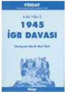 Kırklı Yıllar 3 - 1945 İGB Davası