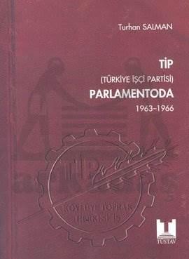 TİP Parlamentoda 1. CiltTürkiye İşçi Partisi1963-1966