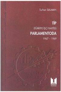 TİP Parlamentoda 4. CiltTürkiye İşçi Partisi1967 - 1969