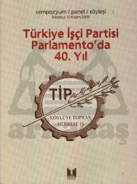 Türkiye İşçi Partisi Parlamento'da 40. Yıl