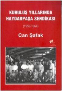 Kuruluş Yıllarında Haydarpaşa Sendikası (1950-1964)
