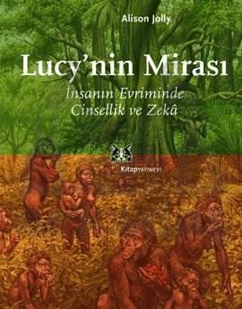 Lucy'nin Mirası / İnsanın Evriminde Cinsellik ve Zeka