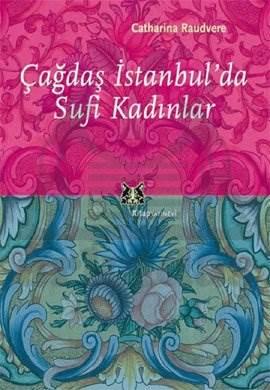 Çağdaş İstanbul'da Sufi Kadınlar