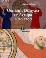 Osmanlı Dünyası ve Avrupa 1300-1700