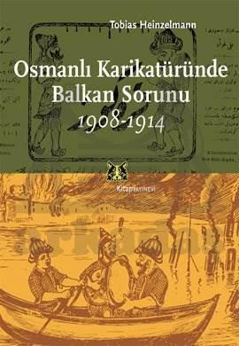 Osmanlı Karikatüründe Balkan Sorunu 1908-1914