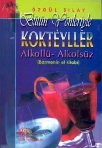 Kokteyller - Bütün Yönleriyle / Alkollü - Alkolsüz (Barmenin El Kitabı)