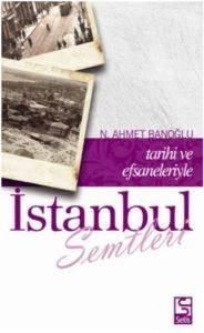 İstanbul Semtleri Tarihi ve Efsaneleriyle
