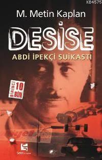 Desise; Abdi İpekçi Suikastı