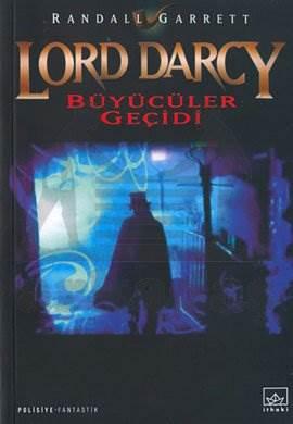 Büyücüler Geçidi: Lord Darcy 1