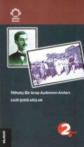 İttihatçı Bir Arap Aydının Anıları