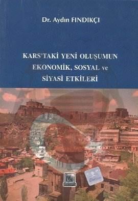 Kars'taki Yeni Oluşumun Ekonomik, Sosyal ve Siyasi Etkileri