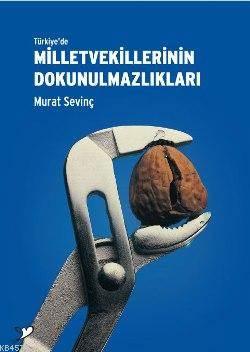 Türkiye'de Milletvekillerinin Dokunulmazlıkları