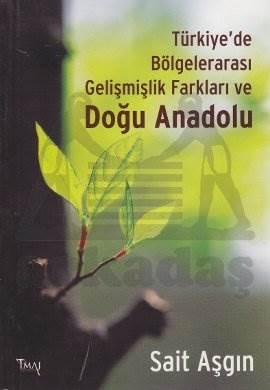 Türkiye'de Bölgelerarası Gelişmişlik Farkları ve Doğu Anadolu
