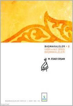 Başmakaleler 2; Kadın Ve Aile Dergisi Başmakaleleri