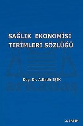 Sağlik Ekonomisi Terimleri Sözlüğü