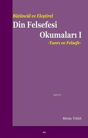 Bütüncül Ve Eleştirel Din Felsefesi Okumaları I