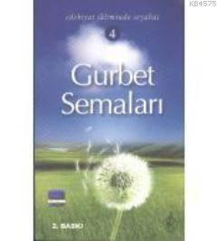 Gurbet Semaları; Edebiyat İkliminde Seyahat 4