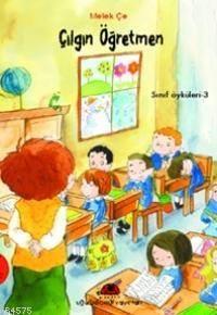 Çılgın Öğretmen; Sınıf Öyküleri - 3