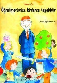 Öğretmenimize Binlerce Teşekkür; Sınıf Öyküleri - 5