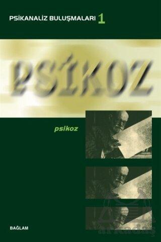 Psikanaliz Buluşmaları 1- Psikoz