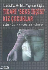 İstanbul''da On Sekiz Yaşından Küçük Ticari ''Seks İşçisi''Kız Çocuklar
