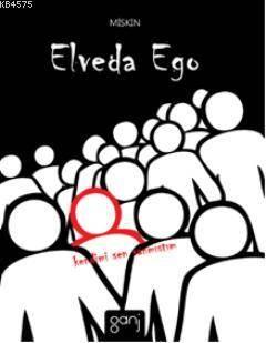 Elveda Ego; Kendimi Sen Sanmıştım