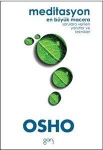 Osho Meditasyon En Büyük Macera