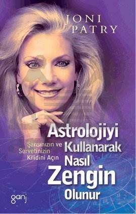 Astrolojiyi Kullanarak Nasıl Zengin Olunur?; Şansınızın ve Servetinizin Kilidini Açın