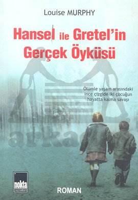 Hansel ile Gretel'in Gerçek Öyküsü
