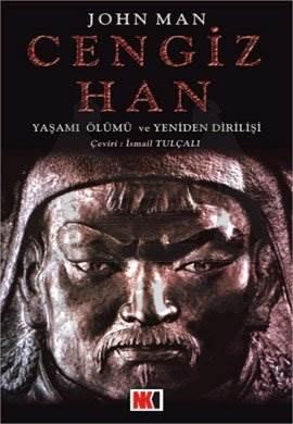 Cengiz Han Yaşamı Ölümü ve Yeniden Dirilişi