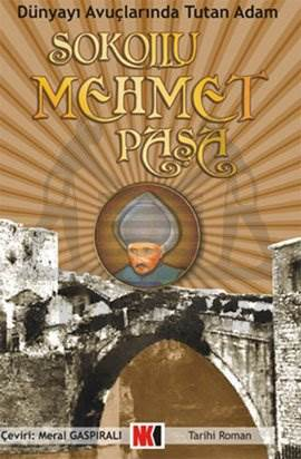 Sokollu Mehmet Paşa Dünyayı Avuçlarında Tutan Adam