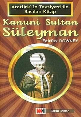 Kanuni Sultan Süleyman Atatürk'ün Tavsiyesi ile Basılan Kitap