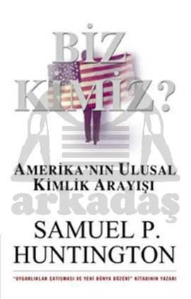 Biz Kimiz / Amerikanin Ulusal Kimlik Arayişi