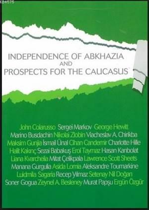Abhazyanin Bağimsizliği Ve Kafkasyanin Geleceği İngilice