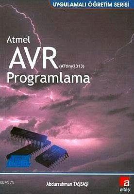 Atmel AVR (Attiny2313) Programlama; Uygulamalı Öğretim Serisi