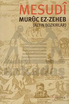 Muruc ez-Zeheb (Altın Bozkırlar)