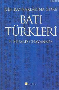 Çin Kaynaklarına Göre Batı Türkleri