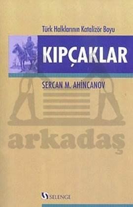 Türk Halklarının Katalizör Boyu Kıpçaklar
