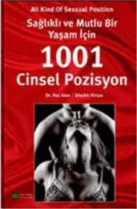Sağlıklı ve Mutlu Bİr Yaşam İçin 1001 Cinsel Pozisyon