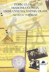 Türk Ulusal Masonluğunda 1935 Uykuya Yatma Olayı